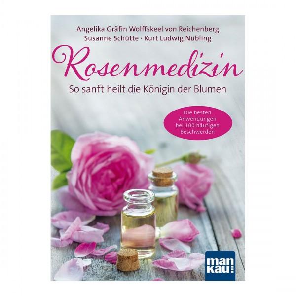 Rosenmedizin / So heilt die Königin der Blumen