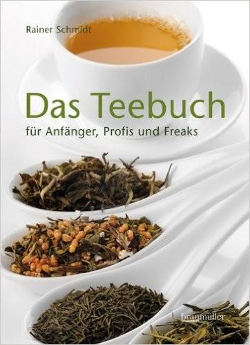 Das Teebuch, für Anfänger, Fortgeschrittene und Freaks